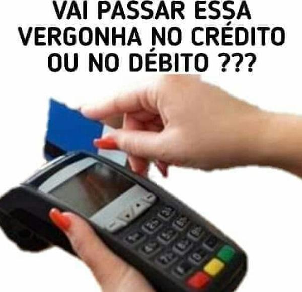 meme vergonha débito ou crédito